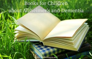 Books for kids about Alzheimer's and Dementia